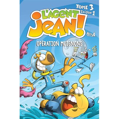AGENT JEAN! S1 T3: OPERATION MOIGNONS (PR.AV.)