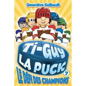TI-GUY LA PUCK 07 LE DEFI DES CHAMPIONS