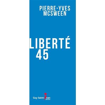 LIBERTE 45 (P-Y.MCSWEEN / G.ST-JEAN)